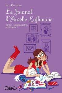 Aurélie Laflamme tome 1 : Extraterrestre ou presque !