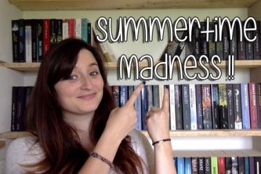 Summertime madness