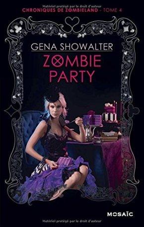 Ma chronique – Les chroniques de Zombieland 4 : Zombie party de GenaShowalter